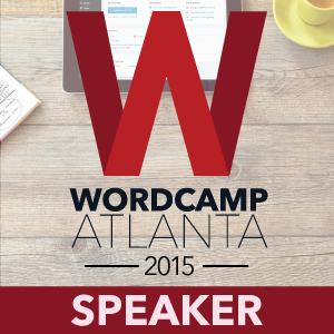 WordCamp Atlanta - Speaker
